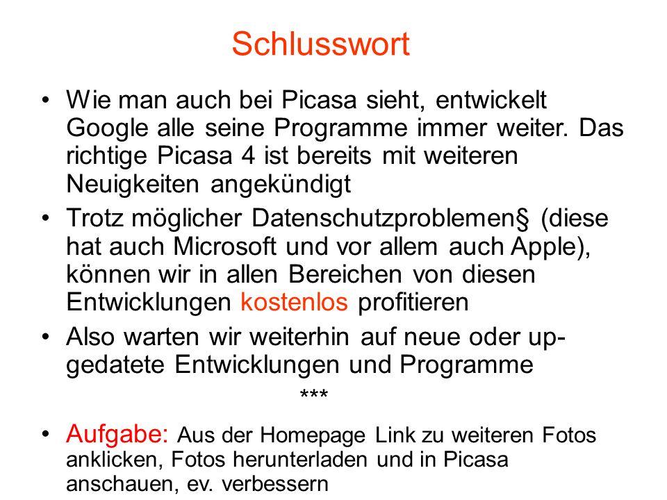 Wie man auch bei Picasa sieht, entwickelt Google alle seine Programme immer weiter.