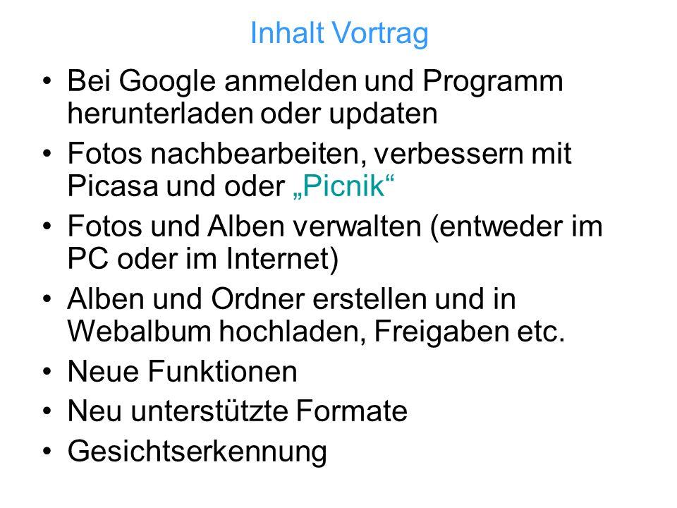 Anmeldung, Programm herunterladen oder updaten Anmeldung bei Google (siehe Vortragslink unter Tipps und Tricks vom 09.04.08) Formulare als Muster Das Programm herunterladen: Link: http://www.softonic.de/s/picasa-4-kostenlos Wer bereits für eine andere Anwendung bei Google angemeldet ist (z.B.