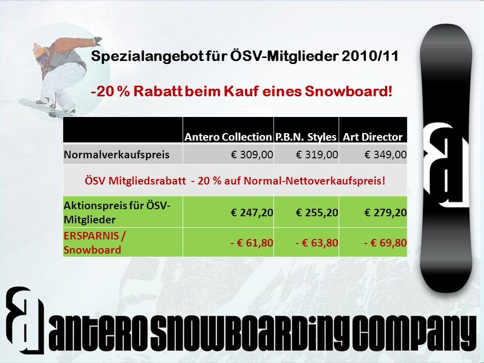 Antero CollectionP.B.N. StylesArt Director Normalverkaufspreis 309,00 319,00 349,00 ÖSV Mitgliedsrabatt - 20 % auf Normal-Nettoverkaufspreis! Aktionsp