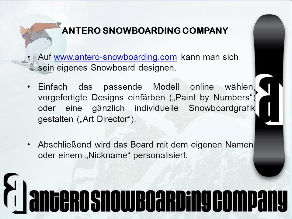 ANTERO SNOWBOARDING COMPANY Auf www.antero-snowboarding.com kann man sich sein eigenes Snowboard designen.www.antero-snowboarding.com Einfach das pass