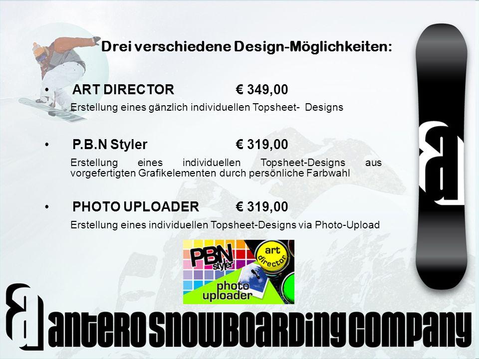 Drei verschiedene Design-Möglichkeiten: ART DIRECTOR 349,00 Erstellung eines gänzlich individuellen Topsheet- Designs P.B.N Styler 319,00 Erstellung e