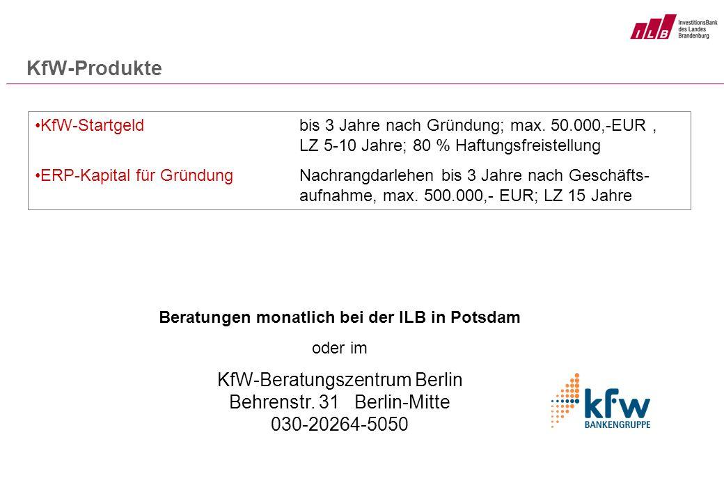KfW-Produkte KfW-Startgeld bis 3 Jahre nach Gründung; max. 50.000,-EUR, LZ 5-10 Jahre; 80 % Haftungsfreistellung ERP-Kapital für GründungNachrangdarle