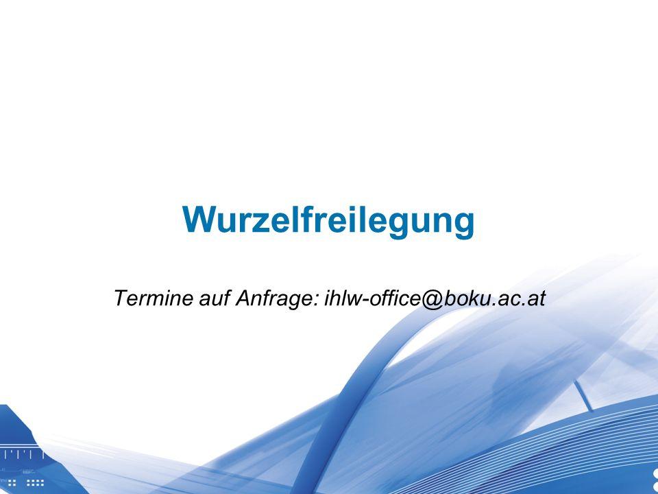 Universität für Bodenkultur Wien Department für Wasser-Atmosphäre- Umwelt Wurzelfreilegung Termine auf Anfrage: ihlw-office@boku.ac.at
