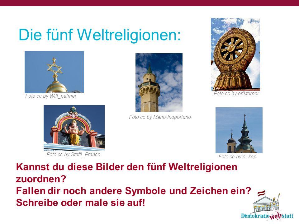 Die fünf Weltreligionen: Kannst du diese Bilder den fünf Weltreligionen zuordnen? Fallen dir noch andere Symbole und Zeichen ein? Schreibe oder male s