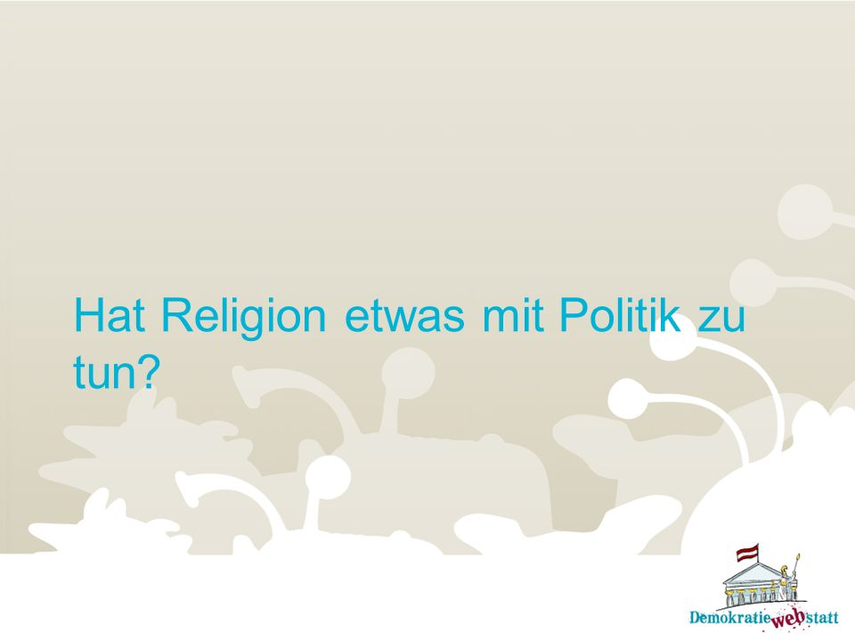 Hat Religion etwas mit Politik zu tun?