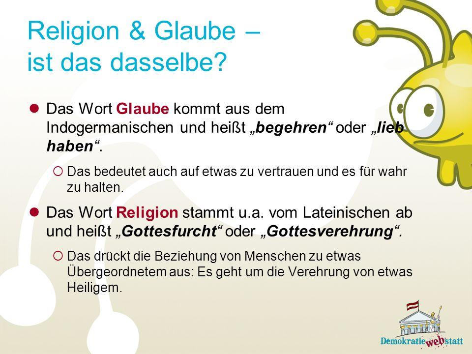 Das Wort Glaube kommt aus dem Indogermanischen und heißt begehren oder lieb haben. Das bedeutet auch auf etwas zu vertrauen und es für wahr zu halten.