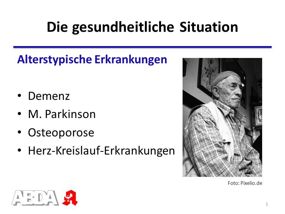 Alterstypische Erkrankungen Demenz M. Parkinson Osteoporose Herz-Kreislauf-Erkrankungen Die gesundheitliche Situation Foto: Pixelio.de 5