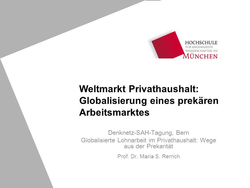 Denknetz-SAH-Tagung, Bern Globalisierte Lohnarbeit im Privathaushalt: Wege aus der Prekarität Prof.