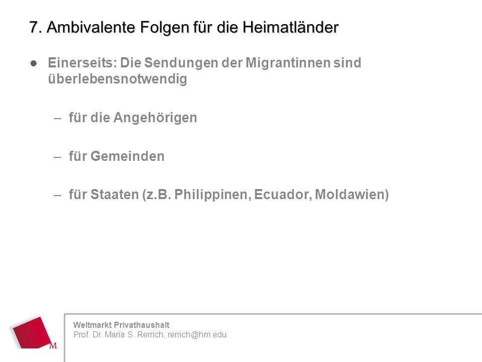 Weltmarkt Privathaushalt Prof. Dr. Maria S. Rerrich, rerrich@hm.edu 7.