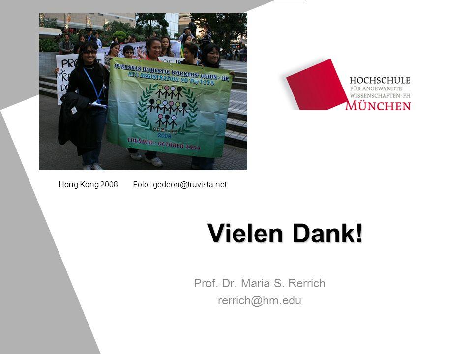 Vielen Dank! Prof. Dr. Maria S. Rerrich rerrich@hm.edu Hong Kong 2008 Foto: gedeon@truvista.net