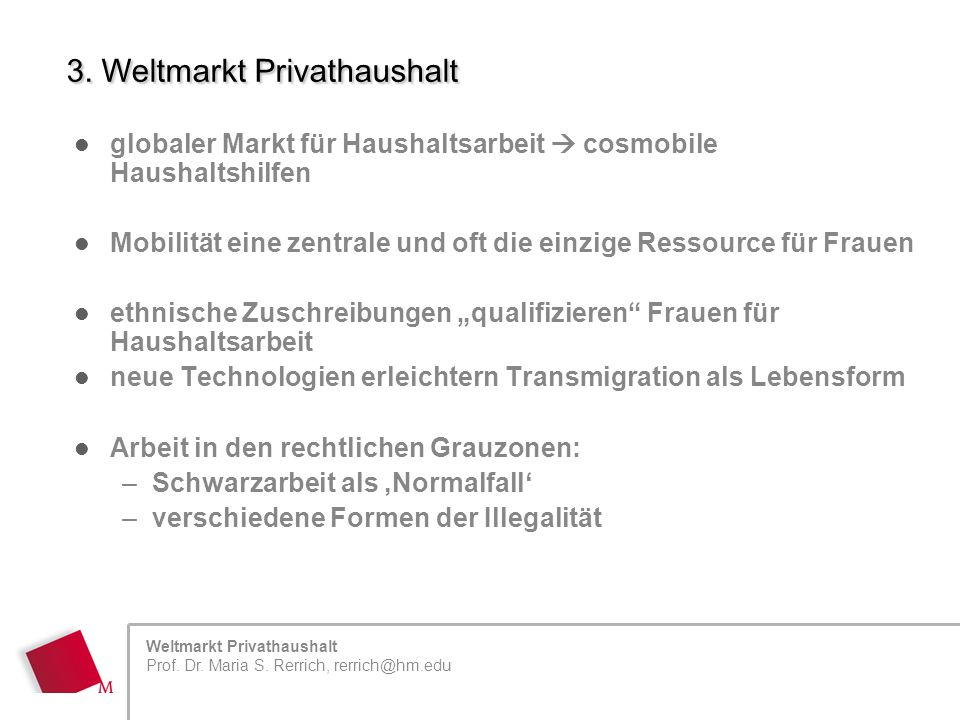 Weltmarkt Privathaushalt Prof. Dr. Maria S. Rerrich, rerrich@hm.edu 3.