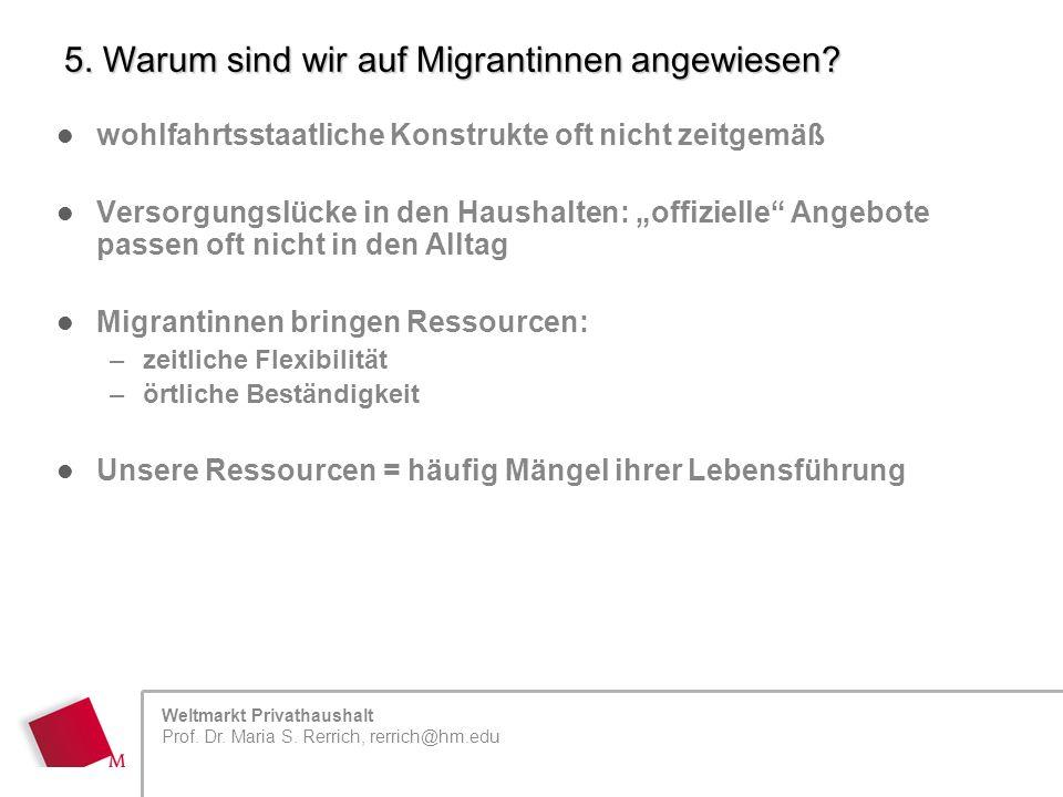 Weltmarkt Privathaushalt Prof. Dr. Maria S. Rerrich, rerrich@hm.edu 5.