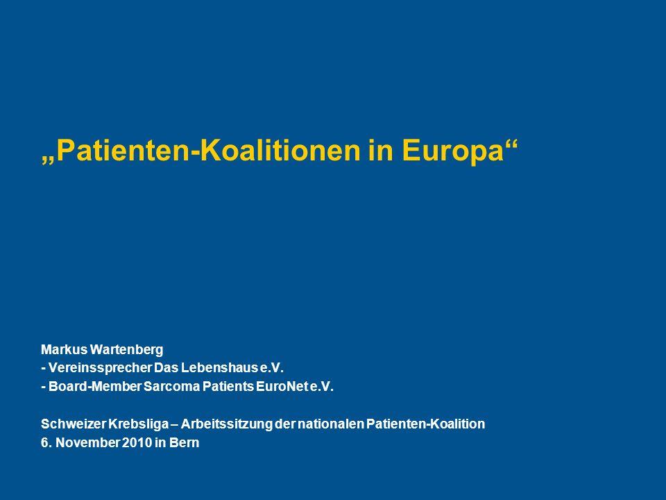 Hier steht Ihre Fußzeile Seite 1 Patienten-Koalitionen in Europa Markus Wartenberg - Vereinssprecher Das Lebenshaus e.V.