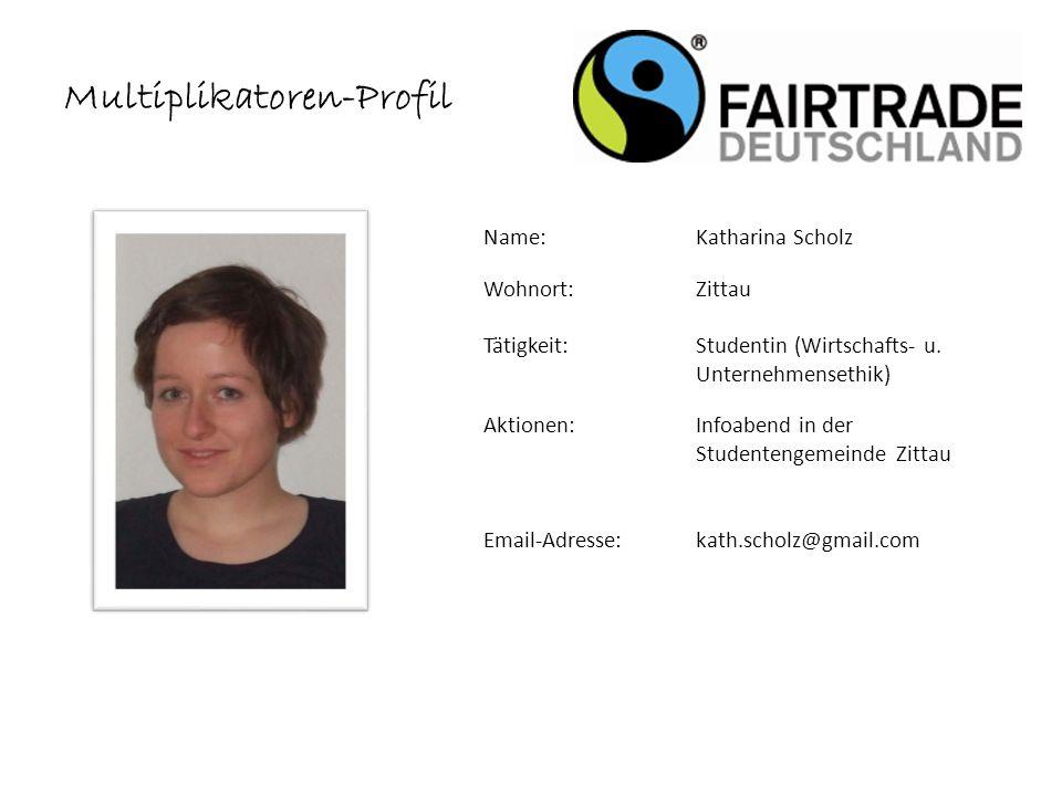 Name: Katharina Scholz Wohnort: Zittau Tätigkeit: Studentin (Wirtschafts- u.