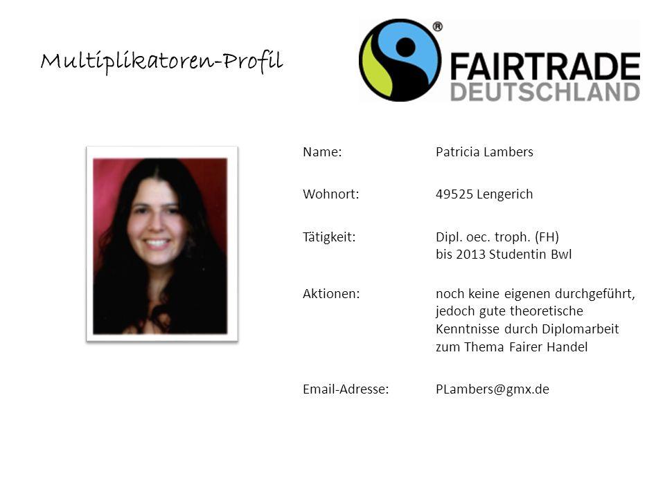 Name: Patricia Lambers Wohnort: 49525 Lengerich Tätigkeit:Dipl.