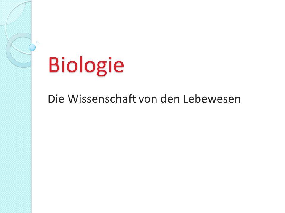 Biologie Die Wissenschaft von den Lebewesen