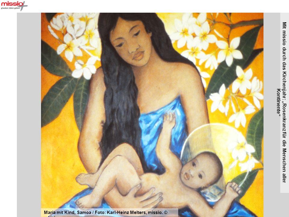 Mit missio durch das Kirchenjahr: Rosenkranz für die Menschen aller Kontinente Maria mit Kind, Samoa / Foto: Karl-Heinz Melters, missio. © missio