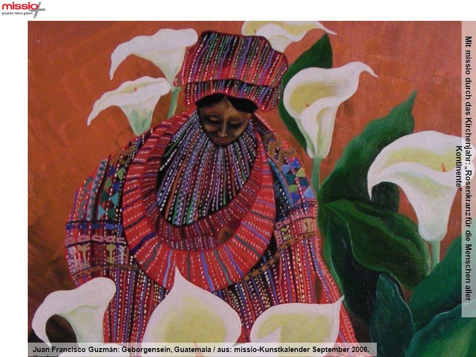 Mit missio durch das Kirchenjahr: Rosenkranz für die Menschen aller Kontinente Pablo Sanaguano Sanchez: Verkündigung, Ecuador / aus: missio-Kunstkalender Mai 1996.