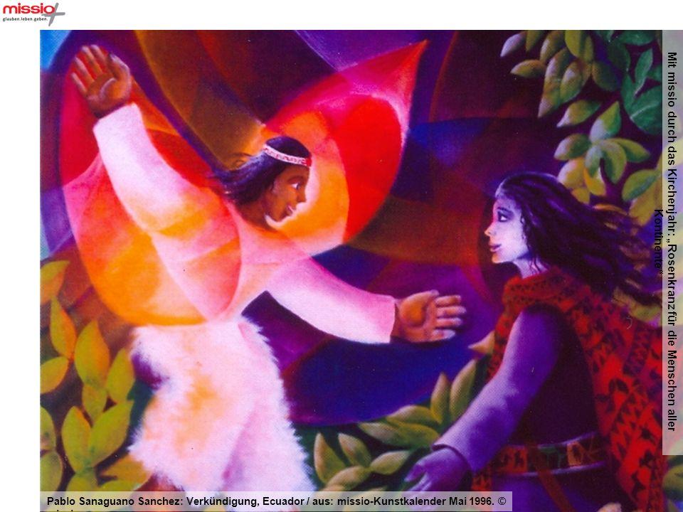 Mit missio durch das Kirchenjahr: Rosenkranz für die Menschen aller Kontinente Pablo Sanaguano Sanchez: Verkündigung, Ecuador / aus: missio-Kunstkalen