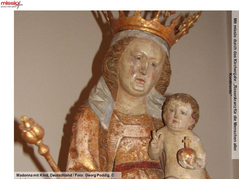 Mit missio durch das Kirchenjahr: Rosenkranz für die Menschen aller Kontinente Madonna mit Kind, Deutschland / Foto: Georg Poddig.