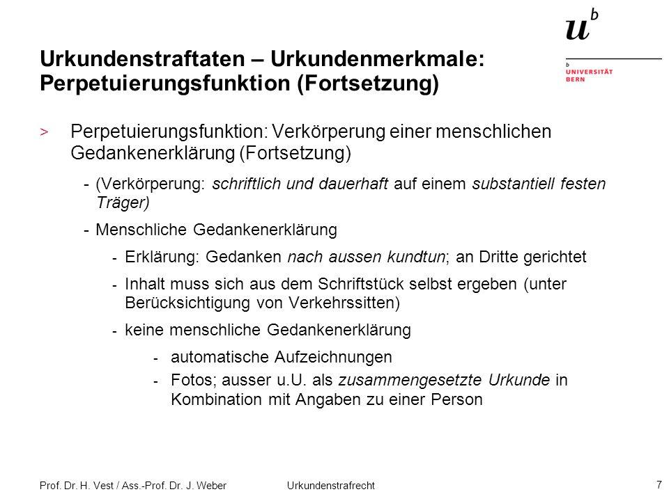 Prof. Dr. H. Vest / Ass.-Prof. Dr. J. Weber Urkundenstrafrecht 7 Urkundenstraftaten – Urkundenmerkmale: Perpetuierungsfunktion (Fortsetzung) > Perpetu
