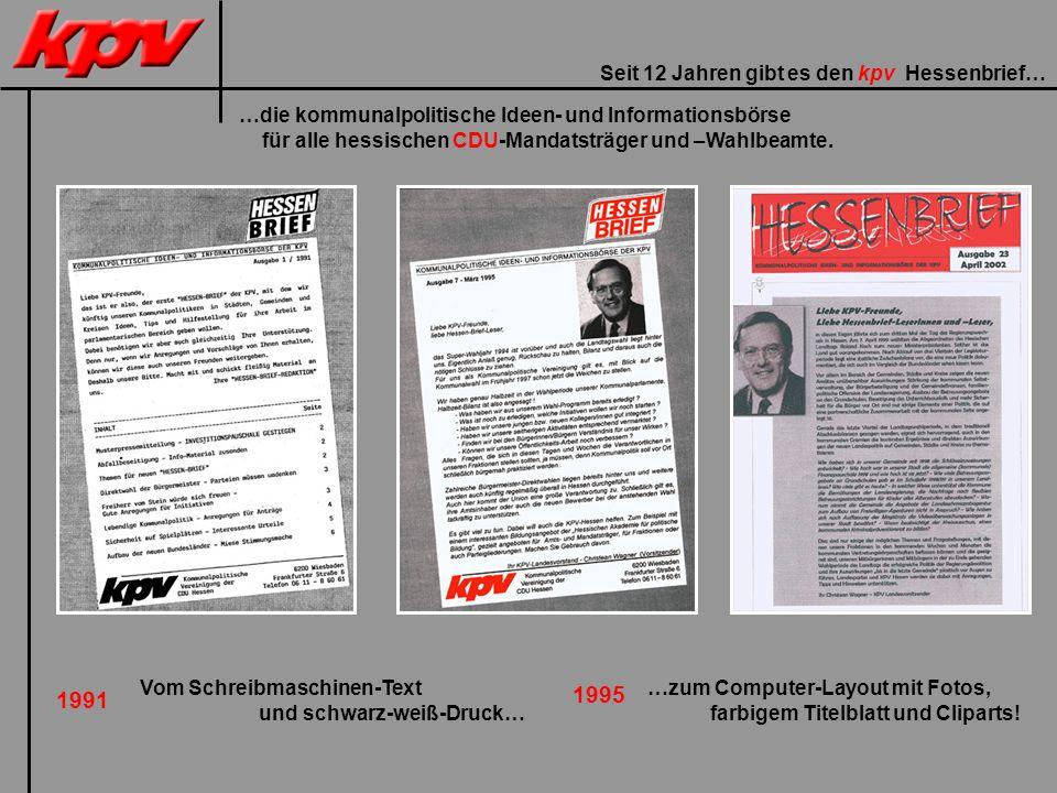 Seit 12 Jahren gibt es den kpv Hessenbrief… …die kommunalpolitische Ideen- und Informationsbörse für alle hessischen CDU-Mandatsträger und –Wahlbeamte.