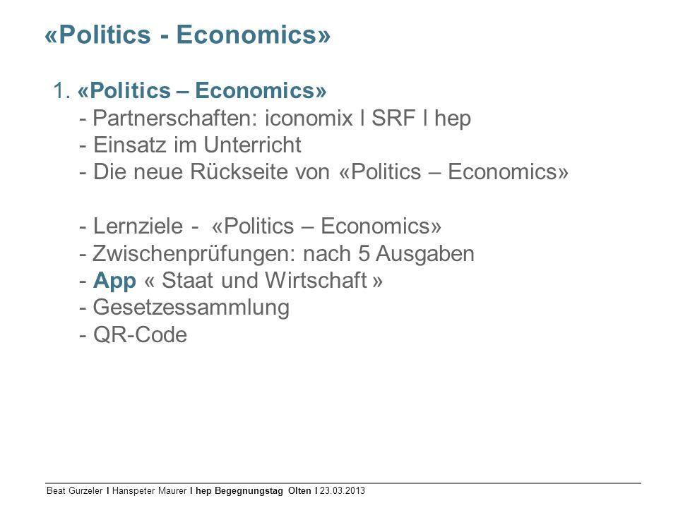 Beat Gurzeler l Hanspeter Maurer l hep Begegnungstag Olten l 23.03.2013 «Politics - Economics» 1. «Politics – Economics» - Partnerschaften: iconomix l