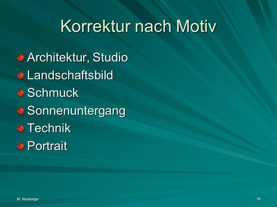 M. Neuberger 10 Korrektur nach Motiv Architektur, Studio LandschaftsbildSchmuckSonnenuntergangTechnikPortrait