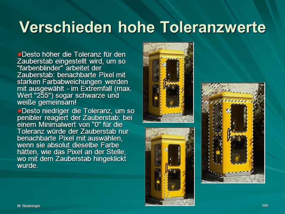 M. Neuberger 109 Verschieden hohe Toleranzwerte Desto höher die Toleranz für den Zauberstab eingestellt wird, um so