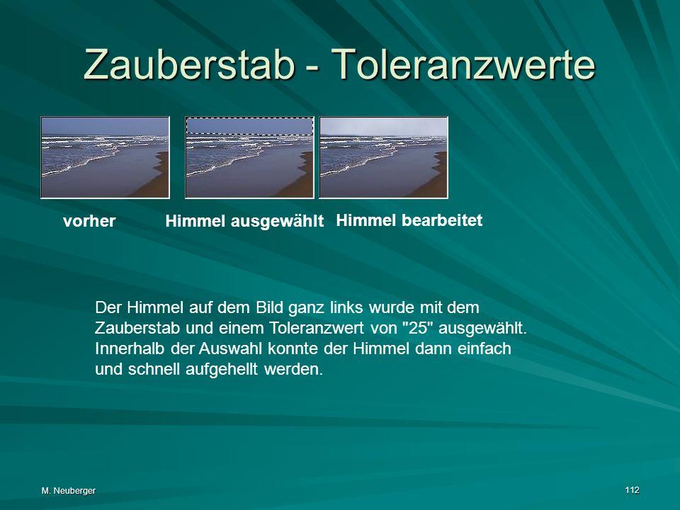 M. Neuberger 112 Zauberstab - Toleranzwerte Der Himmel auf dem Bild ganz links wurde mit dem Zauberstab und einem Toleranzwert von