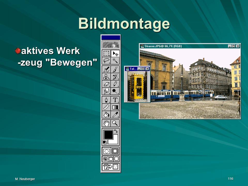 M. Neuberger 116 Bildmontage aktives Werk -zeug Bewegen