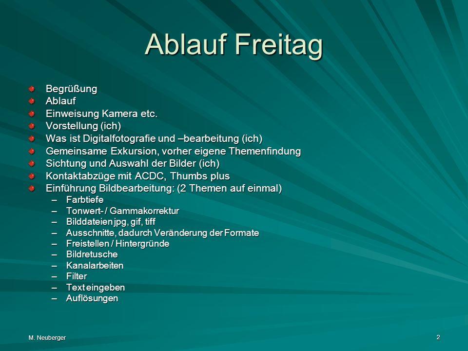 M.Neuberger 2 Ablauf Freitag BegrüßungAblauf Einweisung Kamera etc.