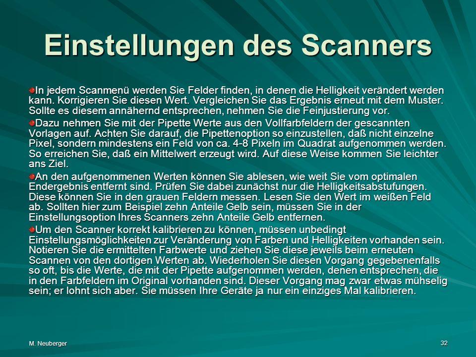 M. Neuberger 32 Einstellungen des Scanners In jedem Scanmenü werden Sie Felder finden, in denen die Helligkeit verändert werden kann. Korrigieren Sie