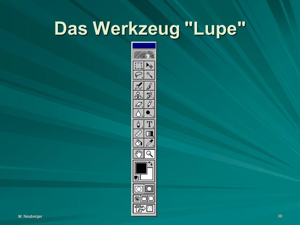 M. Neuberger 38 Das Werkzeug