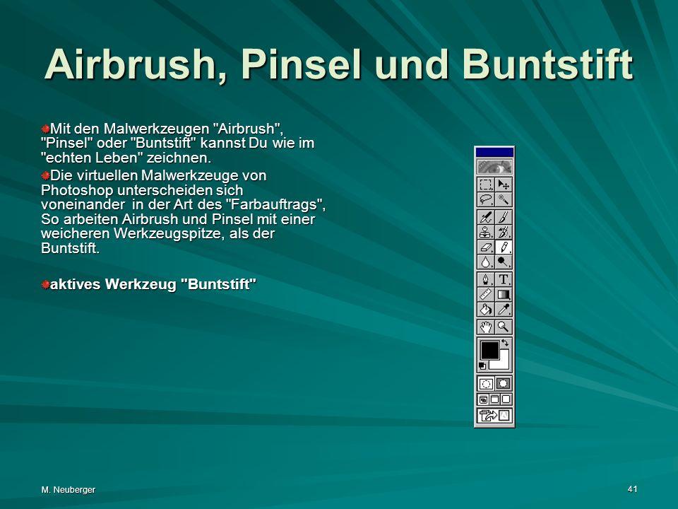 M. Neuberger 41 Airbrush, Pinsel und Buntstift Mit den Malwerkzeugen