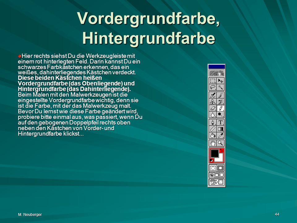 M. Neuberger 44 Vordergrundfarbe, Hintergrundfarbe Hier rechts siehst Du die Werkzeugleiste mit einem rot hinterlegten Feld. Darin kannst Du ein schwa