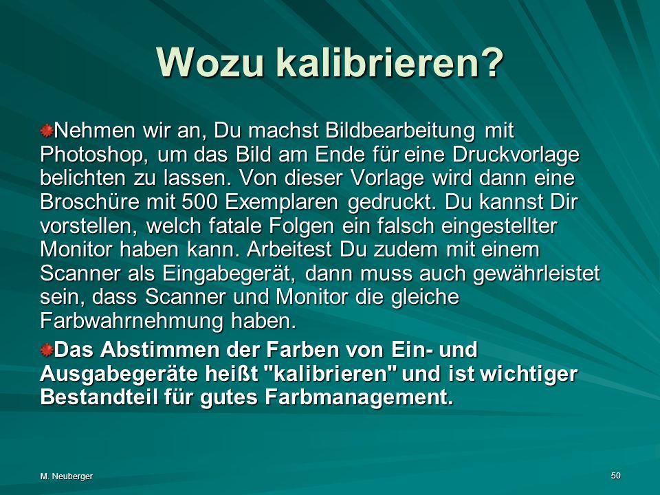M.Neuberger 50 Wozu kalibrieren.