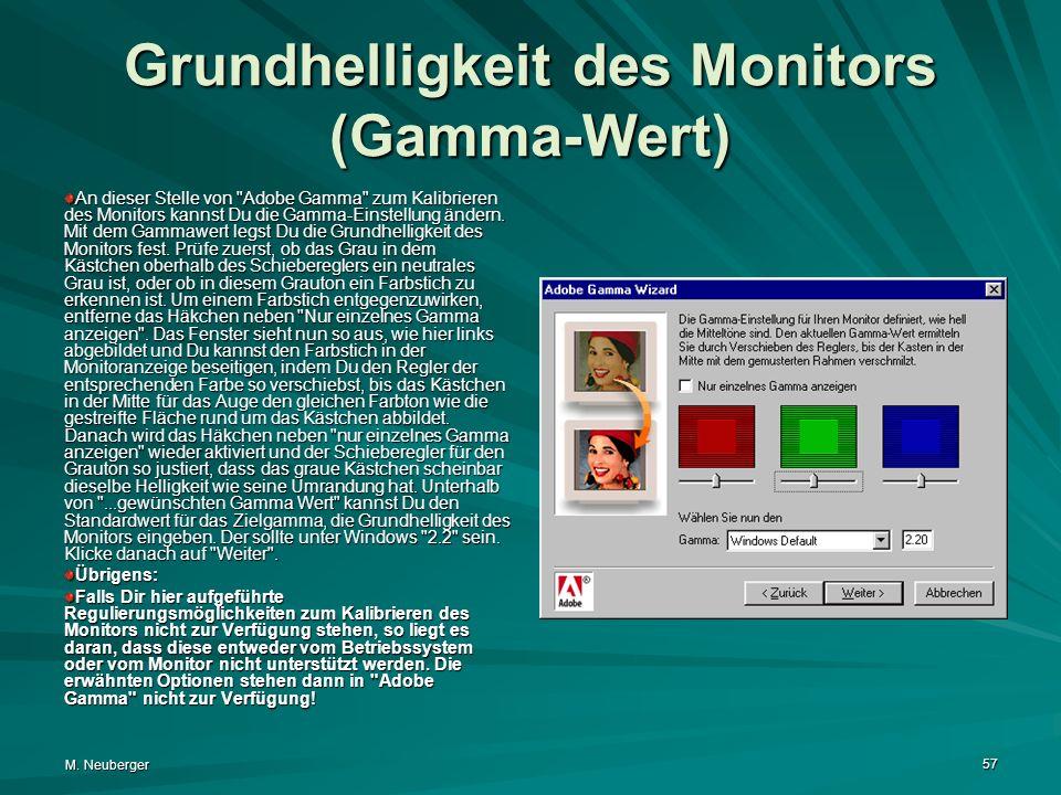 M. Neuberger 57 Grundhelligkeit des Monitors (Gamma-Wert) An dieser Stelle von