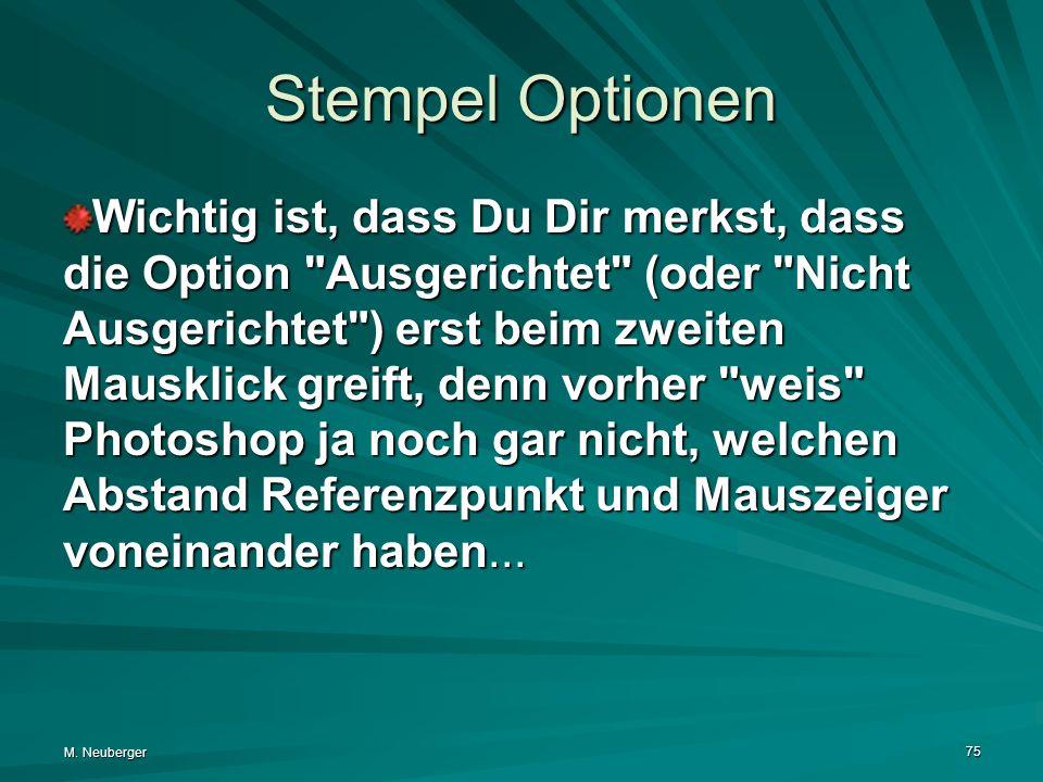 M. Neuberger 75 Stempel Optionen Wichtig ist, dass Du Dir merkst, dass die Option