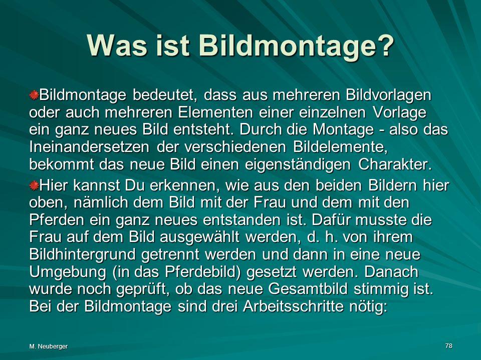 M.Neuberger 78 Was ist Bildmontage.
