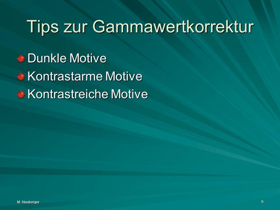 M. Neuberger 9 Tips zur Gammawertkorrektur Dunkle Motive Kontrastarme Motive Kontrastreiche Motive