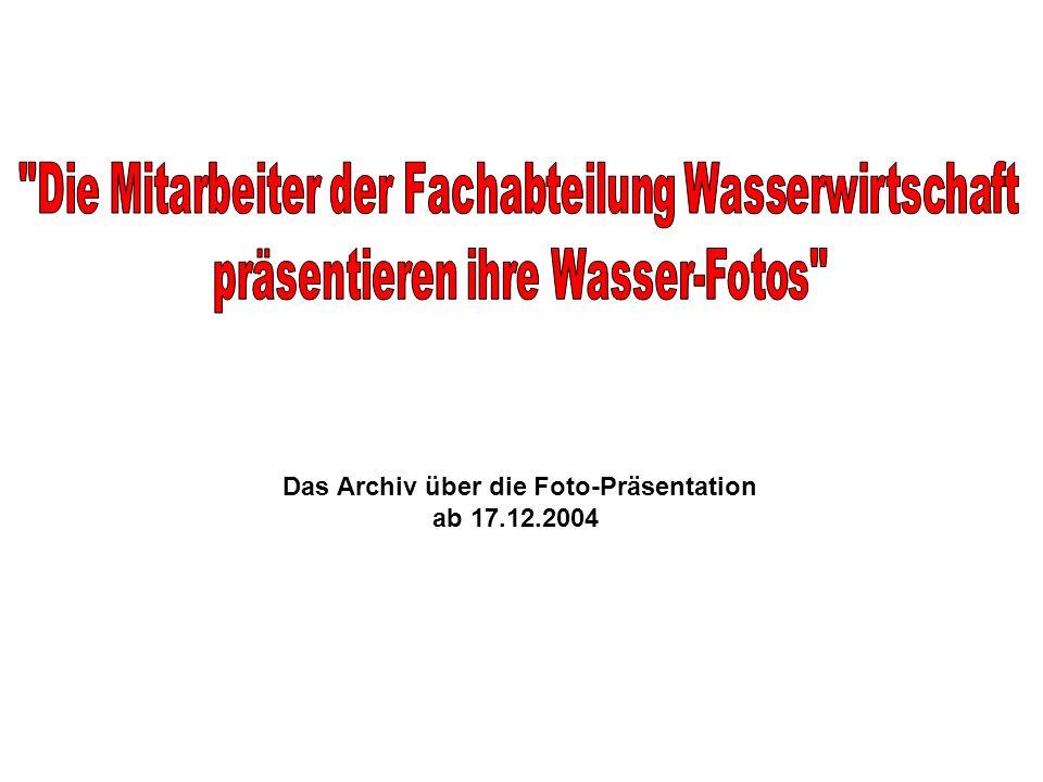 Das Archiv über die Foto-Präsentation ab 17.12.2004