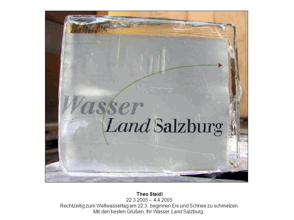 Theo Steidl 22.3.2005 – 4.4.2005 Rechtzeitig zum Weltwassertag am 22.3.