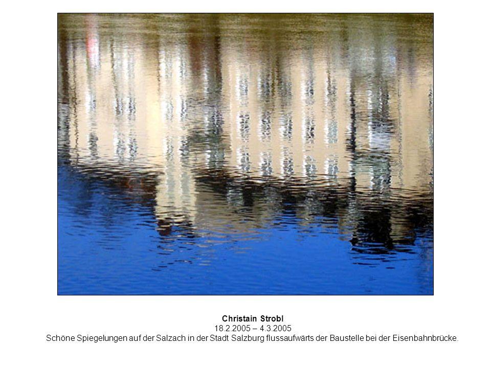 Christain Strobl 18.2.2005 – 4.3.2005 Schöne Spiegelungen auf der Salzach in der Stadt Salzburg flussaufwärts der Baustelle bei der Eisenbahnbrücke.