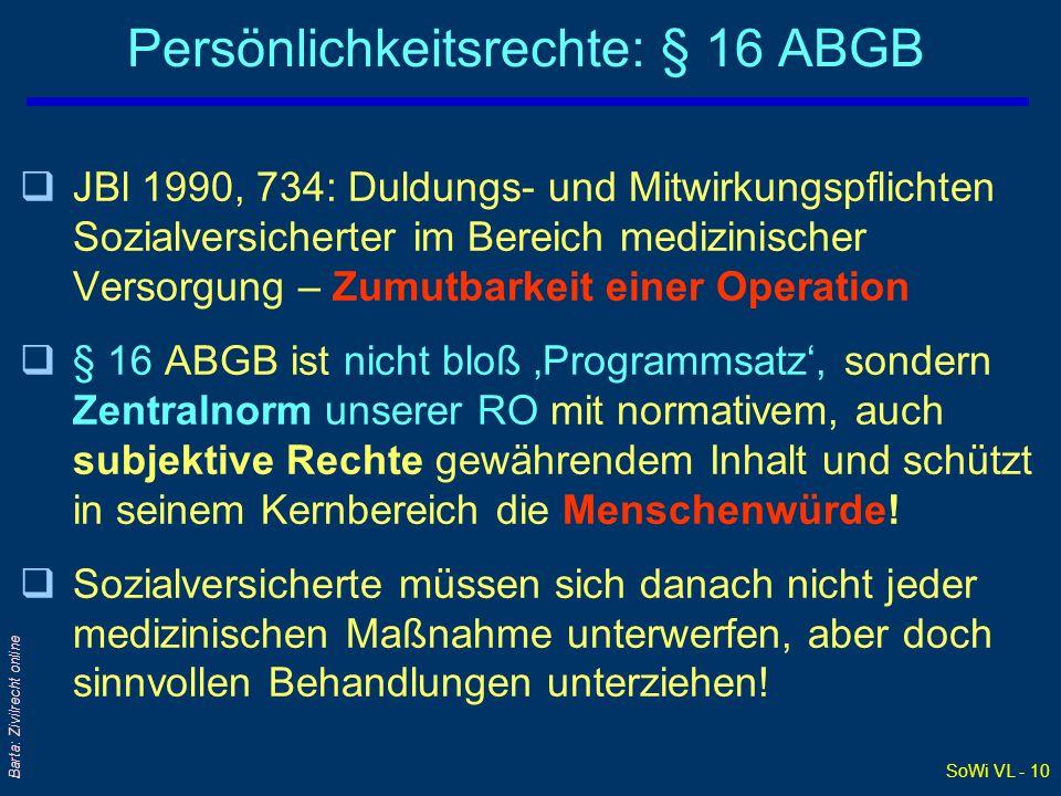SoWi VL - 10 Barta: Zivilrecht online Persönlichkeitsrechte: § 16 ABGB qJBl 1990, 734: Duldungs- und Mitwirkungspflichten Sozialversicherter im Bereic