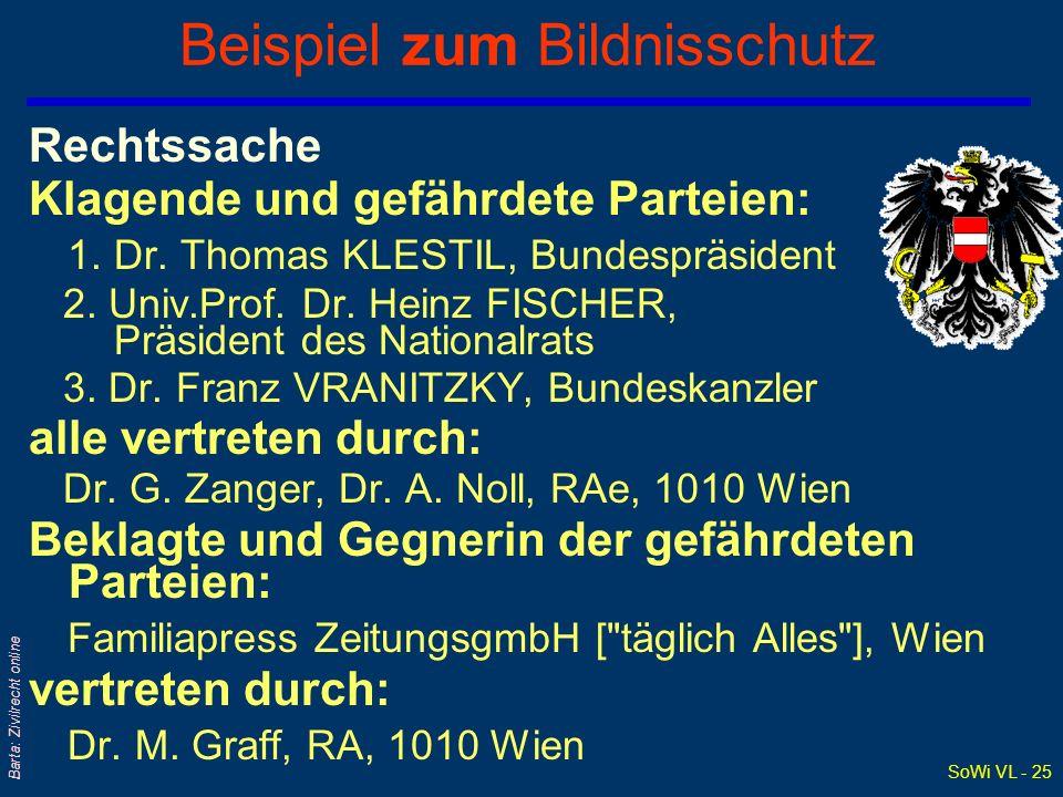 SoWi VL - 25 Barta: Zivilrecht online Beispiel zum Bildnisschutz Rechtssache Klagende und gefährdete Parteien: 1. Dr. Thomas KLESTIL, Bundespräsident
