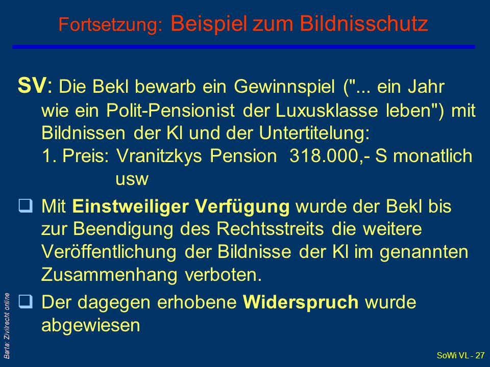 SoWi VL - 27 Barta: Zivilrecht online Fortsetzung: Beispiel zum Bildnisschutz SV: Die Bekl bewarb ein Gewinnspiel (