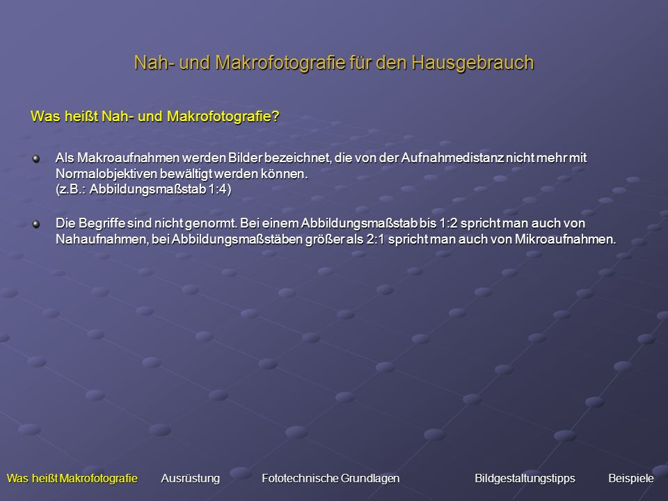Nah- und Makrofotografie für den Hausgebrauch Was heißt Nah- und Makrofotografie? Als Makroaufnahmen werden Bilder bezeichnet, die von der Aufnahmedis