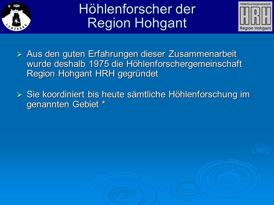 Aus den guten Erfahrungen dieser Zusammenarbeit wurde deshalb 1975 die Höhlenforschergemeinschaft Region Hohgant HRH gegründet Aus den guten Erfahrung