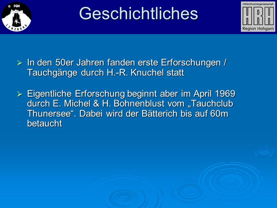 In den 50er Jahren fanden erste Erforschungen / Tauchgänge durch H.-R. Knuchel statt In den 50er Jahren fanden erste Erforschungen / Tauchgänge durch